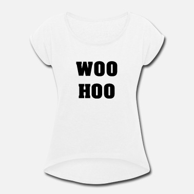 Hoos Woo Hoo - Women's Rolled Sleeve T-Shirt