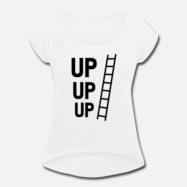 UP UP UP - Women's Rolled Sleeve T-Shirt