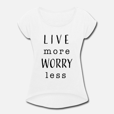 Motivational quote - Women's Rolled Sleeve T-Shirt