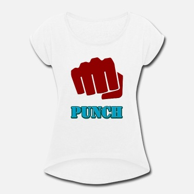 Punch punch - Women's Rolled Sleeve T-Shirt