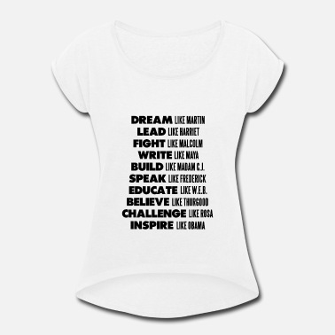 Leaders DREAM LIKE MARTIN - Women's Rolled Sleeve T-Shirt