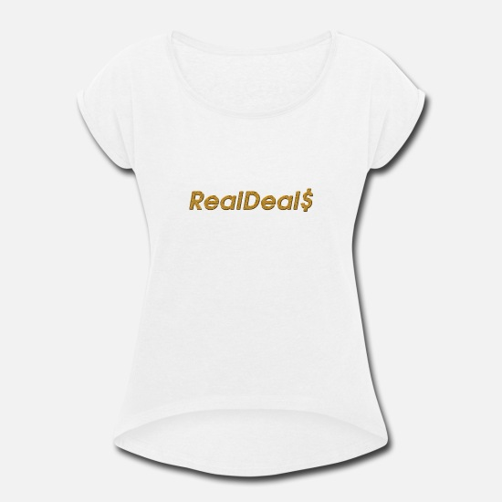 Awesome T-Shirts - Realdeals - Women's Rolled Sleeve T-Shirt white