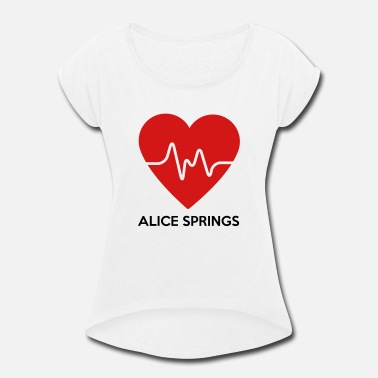 I Heart Spring Heart Alice Springs - Women's Roll Cuff T-Shirt