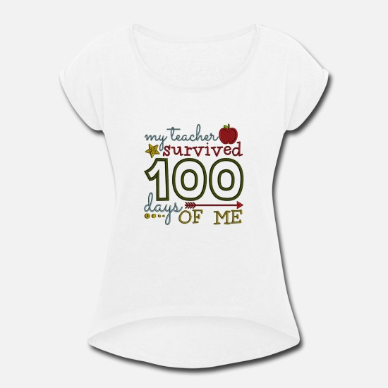 d3ce2cc6 My Teacher Survived 100 Day Of Me Women's Rolled Sleeve T-Shirt ...