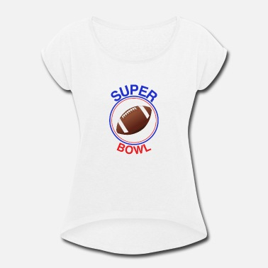time for super bowl! - Women's Roll Cuff T-Shirt