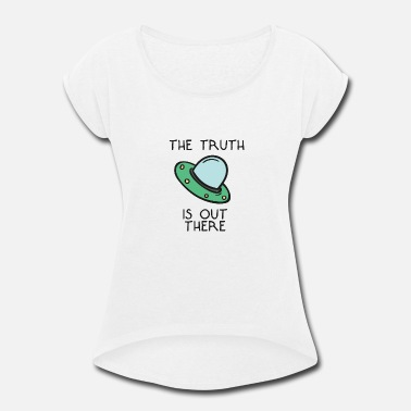 The truth - Women's Rolled Sleeve T-Shirt
