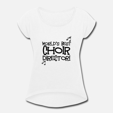 Church World's Best Choir Director - Women's Rolled Sleeve T-Shirt