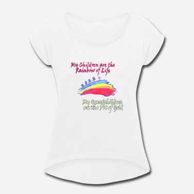 Pot Of Gold Grandkids are the Pot of Gold - Women's Rolled Sleeve T-Shirt