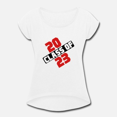 2023 CLASS OF 2023 - Women's Rolled Sleeve T-Shirt