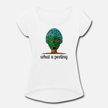 Peel Peeling - Women's Roll Cuff T-Shirt