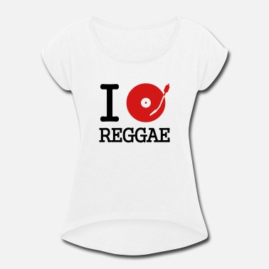 Record I dj / play / listen to reggae - Women's Rolled Sleeve T-Shirt