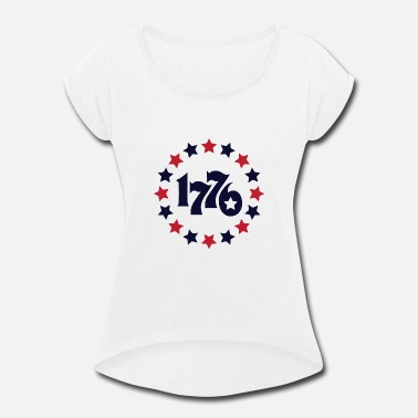 Revolutionary 1776 - THE BIRTH OF A NATION - THE UNITED STATE - Women's Rolled Sleeve T-Shirt