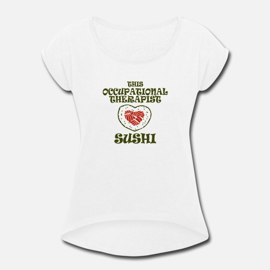 Gift Idea T-Shirts - occupational therapist - Women's Rolled Sleeve T-Shirt white