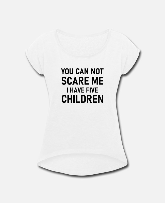 Daughters T-Shirts - Five children - Women's Rolled Sleeve T-Shirt white