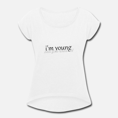 Young Persons young - Women's Rolled Sleeve T-Shirt