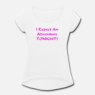 Tonight Tonight - Women's Roll Cuff T-Shirt