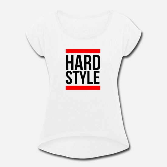 Hardstyle T-Shirts - Hardstyle Merchandise - Women's Rolled Sleeve T-Shirt white