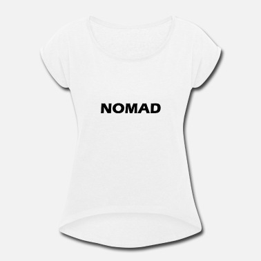 Nomad Jokes nomad - Women's Roll Cuff T-Shirt