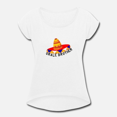 Chicano Flag Mexican Funny Spanish, Orale Brother - Women's Rolled Sleeve T-Shirt