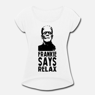 Frankie Goes To Hollywood FRANKIE SAYS RELAX - Women's Rolled Sleeve T-Shirt