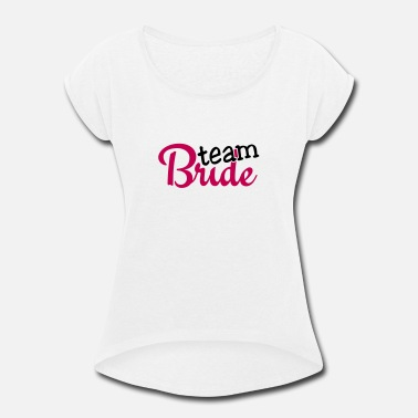 Bryllup team bride 2c - Women's Rolled Sleeve T-Shirt