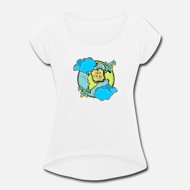 Clean Up Earth clean up! - Women's Rolled Sleeve T-Shirt