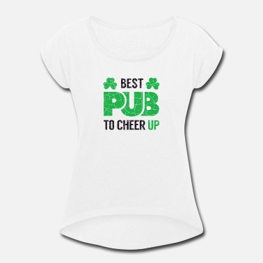 c4870a97e7 Pattys Pub Best Pub to Cheer up for St Patricks Day - Women'. Women's  Rolled Sleeve T-Shirt. Best Pub ...