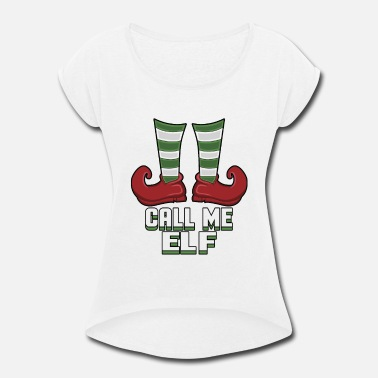 Sir call me elf - Women's Rolled Sleeve T-Shirt