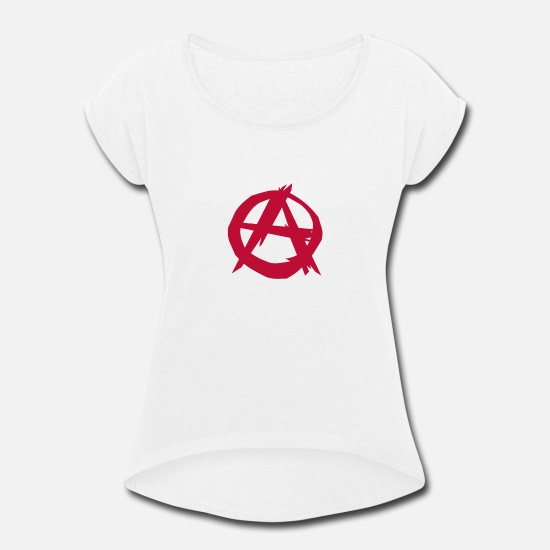 Anarchist T-Shirts - Anarchy anarchist punk - Women's Rolled Sleeve T-Shirt white