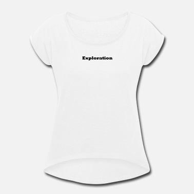 Explorer Exploration - Women's Roll Cuff T-Shirt