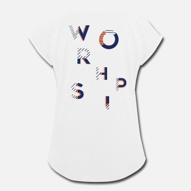 Worship Cross WORSHIP - Women's Rolled Sleeve T-Shirt