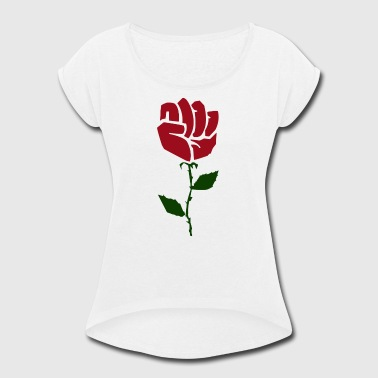 Women right - Rose Resist hands up - Women's Roll Cuff T-Shirt