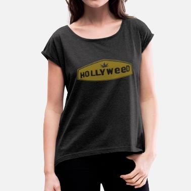Hollywood HOLLYWEED 1c - Women's Rolled Sleeve T-Shirt