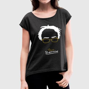 Team Bernie - Women's Roll Cuff T-Shirt
