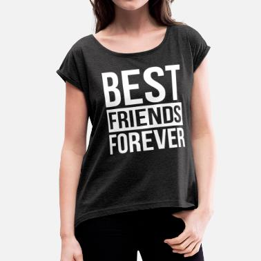 Prom Farewell Party BEST FRIENDS FOREVER - Women's Roll Cuff T-Shirt