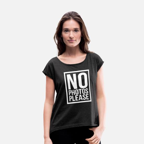 Beautiful T-Shirts - NO PHOTOS PLEASE - Women's Rolled Sleeve T-Shirt heather black