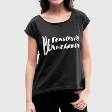 FEARLESSLY AND AUTHENTIC - Women's Roll Cuff T-Shirt