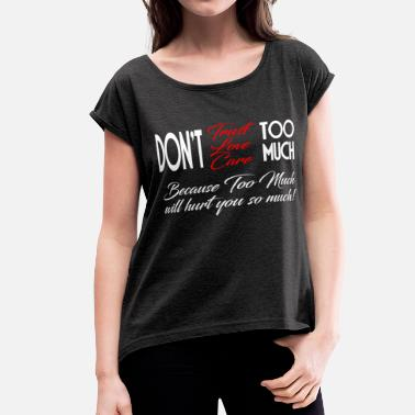 You Not So Much WILL HURT YOU SO MUCH - Women's Roll Cuff T-Shirt