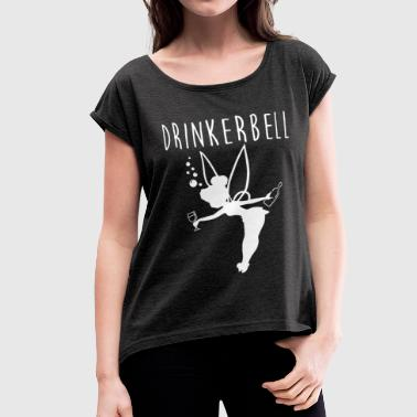 drinkerbell - Women's Roll Cuff T-Shirt