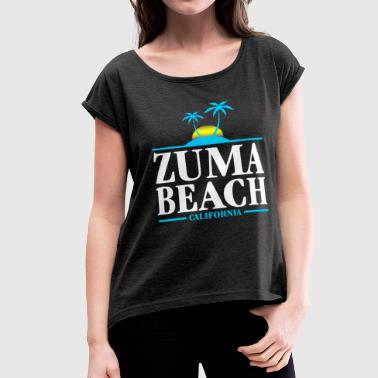 Zuma Beach Zuma Beach California - Women's Roll Cuff T-Shirt