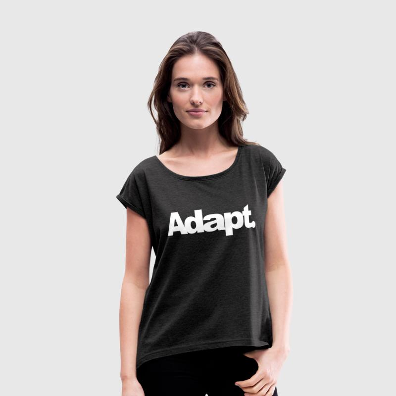 ADAPT - Women's Roll Cuff T-Shirt