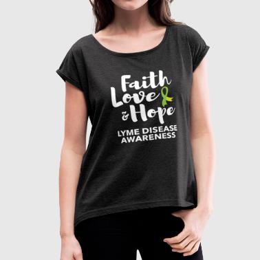 Faith, Hope, Love Lyme Awareness Mug - Women's Roll Cuff T-Shirt