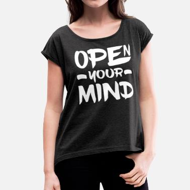 Free Your Mind Open Your Mind - Women's Roll Cuff T-Shirt