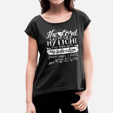 THE LORD IS MY LIGHT - Women's Rolled Sleeve T-Shirt