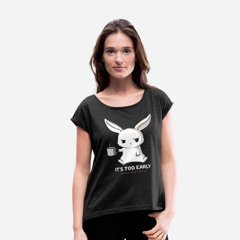 Bunny T-Shirts - It's Too Early - Women's Rolled Sleeve T-Shirt heather black
