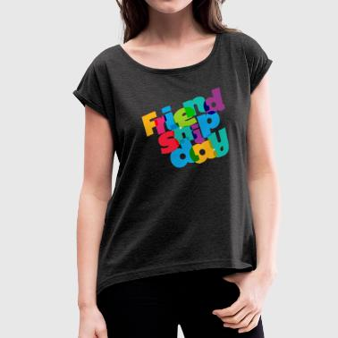 colorful friendship day  - Women's Roll Cuff T-Shirt