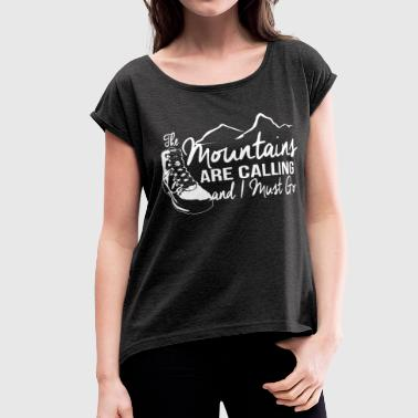 The Mountains Are Calling - Women's Roll Cuff T-Shirt