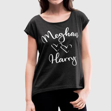 Meghan loves Harry two hearts royal wedding - Women's Roll Cuff T-Shirt