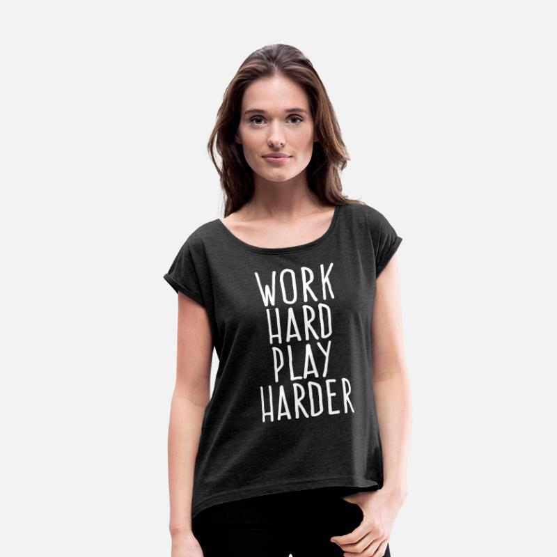 Attitude T-Shirts - work hard play harder - Women's Rolled Sleeve T-Shirt heather black