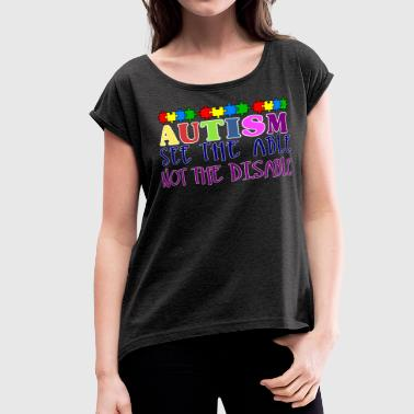 Autism Awareness - Women's Roll Cuff T-Shirt